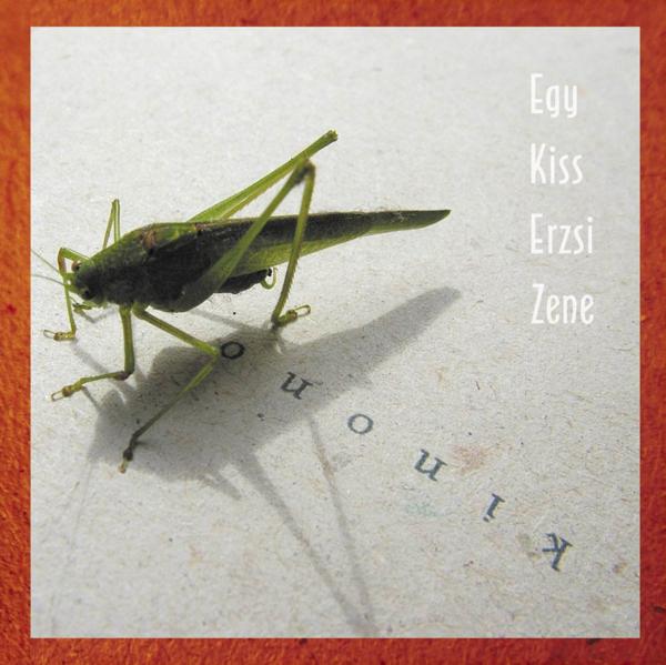Egy Kiss Erzsi Zene: Kinono